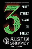 3 Short Stories Based on Dreams: Book Club Edition