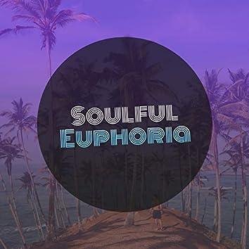 #Soulful Euphoria