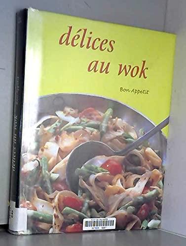 Délices au wok (Bon appétit)