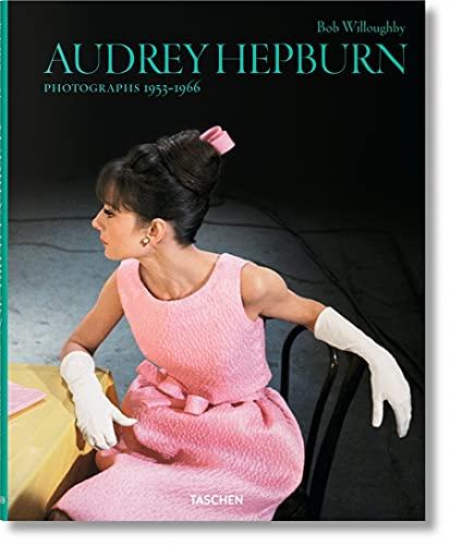 Bob Willoughby. Audrey Hepburn. Photographs 1953–1966: JU