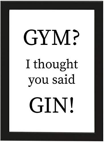 PICSonPAPER Poster DIN A4, Gym? I Thought You Said Gin!, gerahmt mit schwarzem Bilderrahmen, Entspannung, Yoga, Poster mit Rahmen, Kunstdruck, Typographie