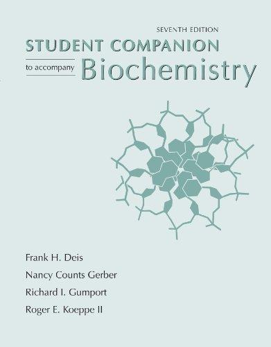 Biochemistry Student Companion, 7th Edition Seventh edition by Frank H. Deis, Nancy Counts Gerber, Richard I. Gumport, Roge (2011) Paperback
