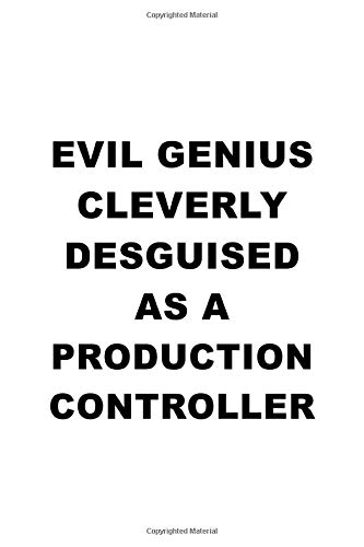 Evil Genius Cleverly Desguised As A Production Controller: Awesome Production Controller Notebook, Production Co Journal Gift, Diary, Doodle Gift or ... | 6 x 9 Compact Size, 109 Blank Lined Pages