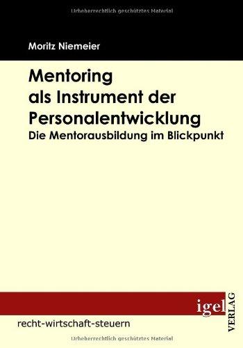 Mentoring als Instrument der Personalentwicklung: Die Mentorausbildung im Blickpunkt