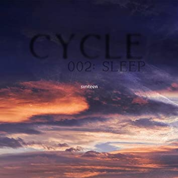 CYCLE002: sleep