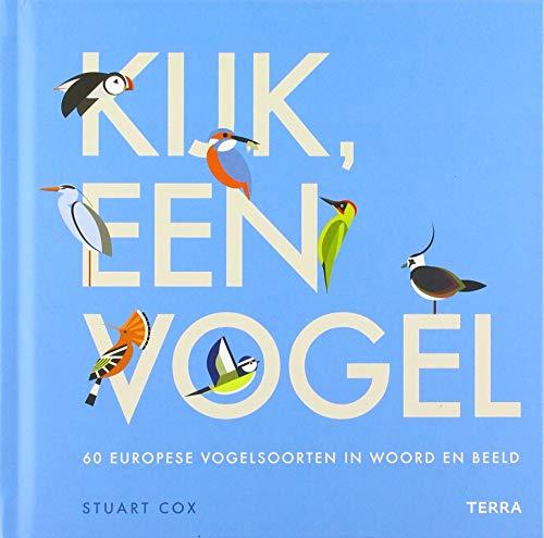 Kijk, een vogel: 60 Europese vogelsoorten in woord en beeld