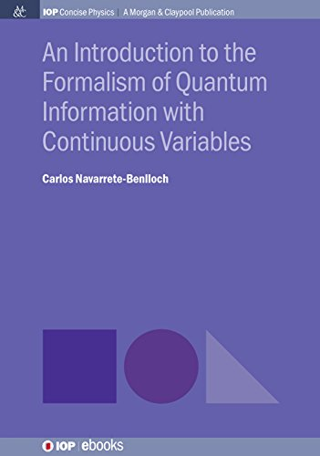 An Introduction to the Formalism of Quantum Information with Continuous Variables (IOP Concise Physics) (English Edition)