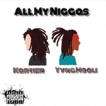 All My Niggas (feat. Kartier)