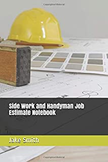 Side Work and Handyman Job Estimate Notebook