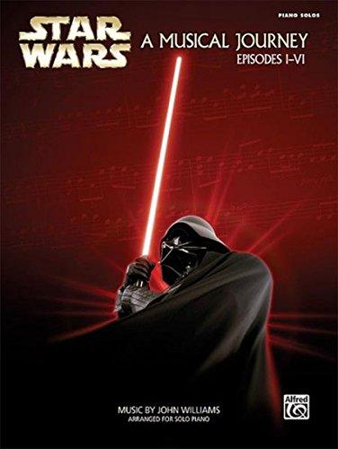 Star Wars: A Musical Journey Espisodes I-VI: Piano Solos