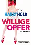 Willige Opfer: Sex & Crime 1