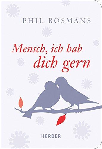 Mensch, ich hab dich gern: Zusammengestellt und neu bearbeitet von Ulrich Sander (HERDER spektrum)