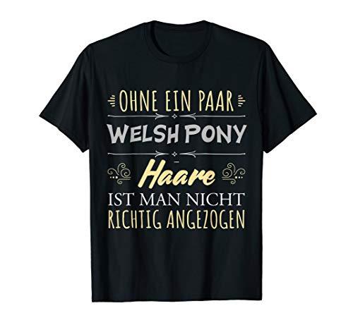 Pferdehaare Pferdespruch Reiterin Geschenk Welsh Pony Pferde T-Shirt