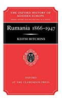 Rumania: 1866-1947 (Oxford History of Modern Europe)