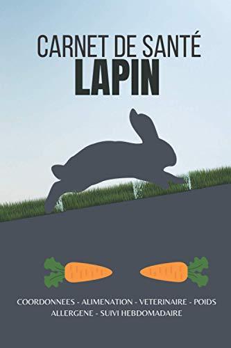 Carnet de santé lapin: Livre de santé pour le lapin...