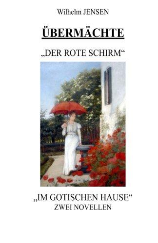 Übermächte: Der rote Schirm/Im gotischen Hause