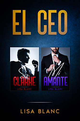 El CEO Box Set: Libros 1 y 2 Completos de Lisa Blanc