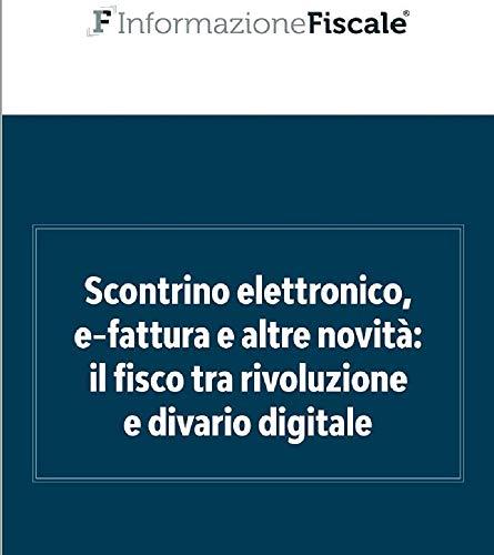 Scontrino elettronico 2019: la guida completa: Tutte le regole sulla trasmissione telematica dei corrispettivi (Adempimenti per le aziende)