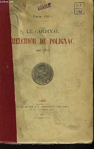 Le Cardinal Melchior de Polignac. 1661 - 1741