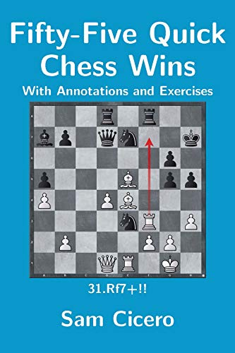Fifty-Five Quick Chess Wins with Annotations and Exercises (English Edition)