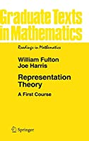 Representation Theory: A First Course (Graduate Texts in Mathematics (129))