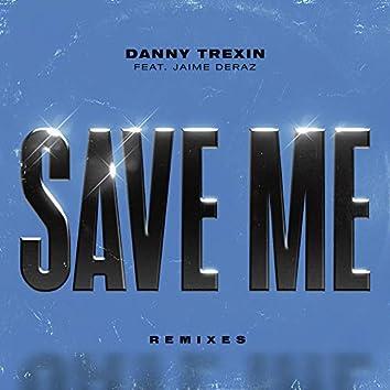 Save Me (feat. Jaime Deraz) [Remixes]