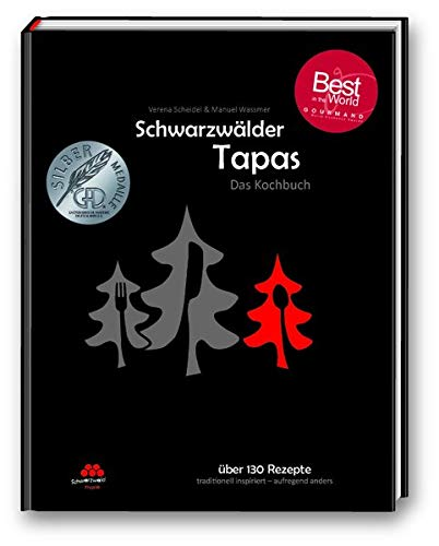 Schwarzwälder Tapas - Das Kochbuch (Kochbuchserie Schwarzwälder Tapas)