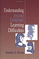 Understanding Second Language Learning Difficulties (Cambr.Russian...Post-Soviet St.; 101)