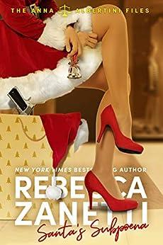 Santa's Subpoena (The Anna Albertini Files Book 4) by [Rebecca Zanetti]