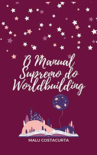 O Manual Supremo do Worldbuilding (Portuguese Edition)