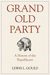 Grand Old Party: A History of the Republicans Kindle Edition