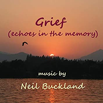Grief (Echoes in the Memory)
