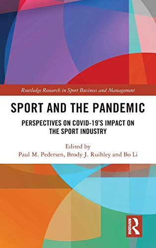 Sport and the Pandemic: Perspectives on Covid-19's Impact on the Sport Industry