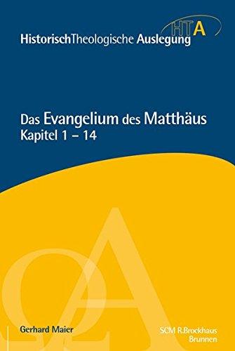 Matthäus Kapitel 1-14: Historisch-Theologische Auslegung, HTA,