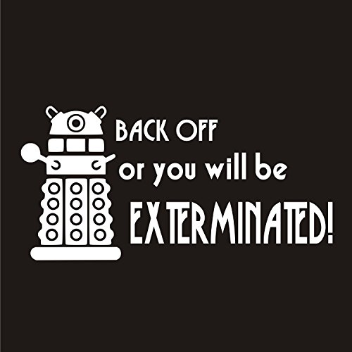 Doctor Who Dalek Back OFF or You Will Be Exterminated Decal Sticker Car Home Laptop Dye-cut By Boston Deals USA