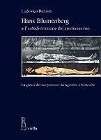 Hans Blumenberg E l'Autodistruzione del Cristianesimo: La Genesi del Suo Pensiero: Da Agostino a Nietzsche (Studi del Dipartimento Di Storia Antropologia Religioni Arte Spettacolo - Sapienza Universita Di ROM)