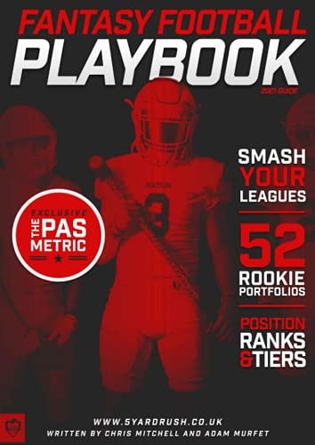 The 5 Yard Rush Fantasy Football Playbook 2021: The Fantasy Football Playbook 2021
