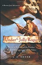 Under the Jolly Roger: Being an Account of the Further Nautical Adventures of Jacky Faber (3) (Bloody Jack Adventures)
