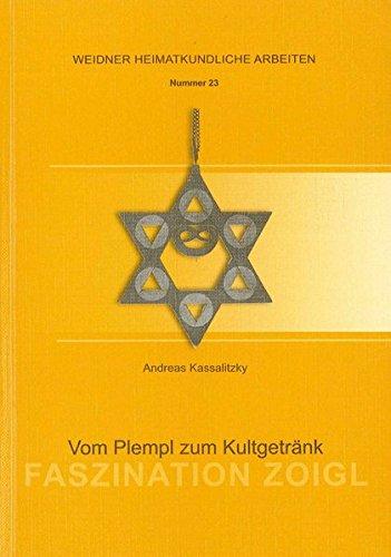 Faszination Zoigl: Vom Plempl zum Kultgetränk (Weidener Heimatkundliche Arbeiten)