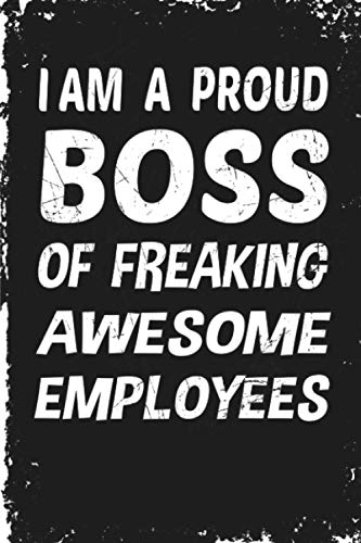 I am a Proud Boss of Freaking Awesome Employees: Lined Notebook | WFH Work From Home survival kit | Funny Boss Gifts For Coworker Meetings, (