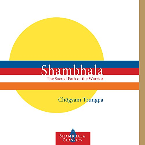 Shambhala: The Sacred Path of the Warrior cover art