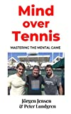 Mind over Tennis: Mastering the Mental Game (English Edition)