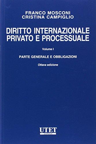 Diritto internazionale privato e processuale. Parte generale e obbligazioni (Vol. 1)