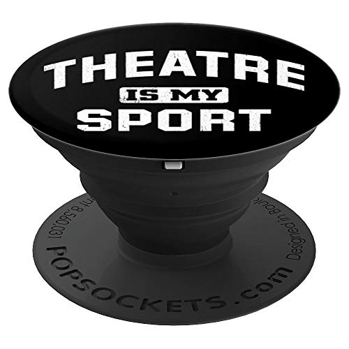 Theatre Is My Sport Theatre Quote Funny Thespian Gift PopSockets Grip and Stand for Phones and Tablets