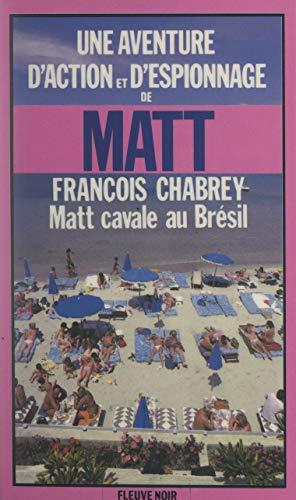 Matt cavale au Brésil (French Edition)