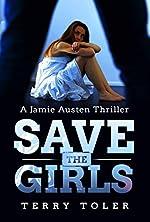 Save The Girls: A Jamie Austen Spy Thriller (THE SPY STORIES Book 1)