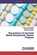 Bio-potency of Isoniazid Based Compounds: Recent Progress
