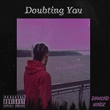 Doubting You