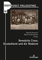 Benedetto Croce, Deutschland Und Die Moderne (Treffpunkt Philosophie)