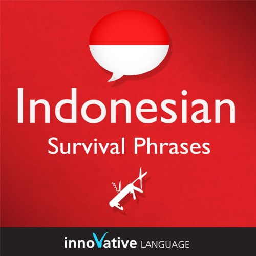 Couverture de Learn Indonesian - Survival Phrases Indonesian, Volume 1: Lessons 1-30